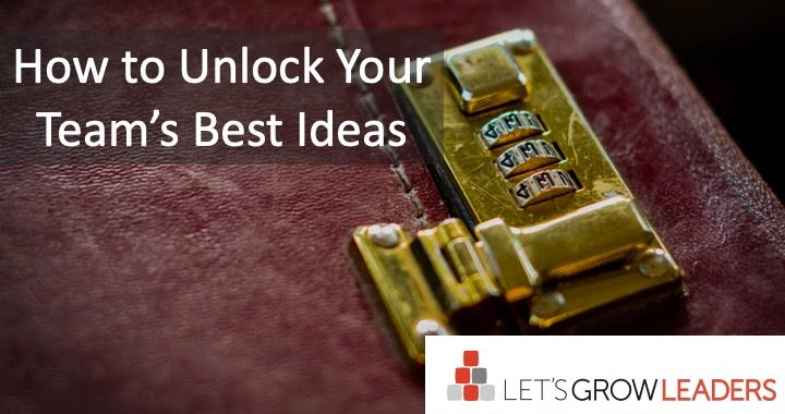 How to Unlock Your Team's Best Ideas