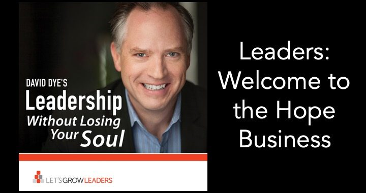 Leaders: Welcome to the Hope Business