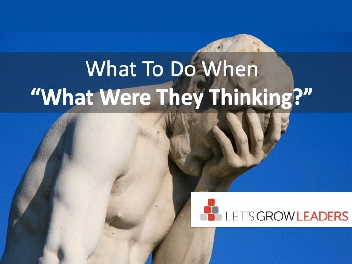 """What To Do When """"What Were They Thinking?"""""""