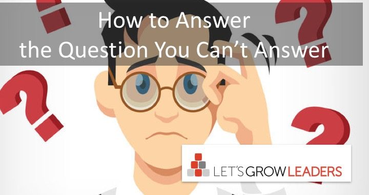 How to Answer the Question You Can't Answer