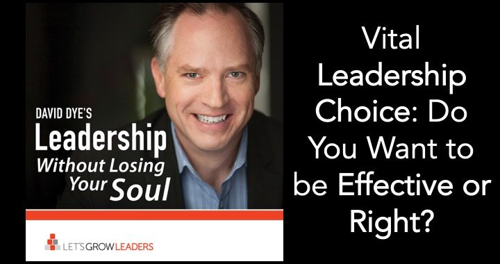 Vital Leadership Choice - Effective or Right