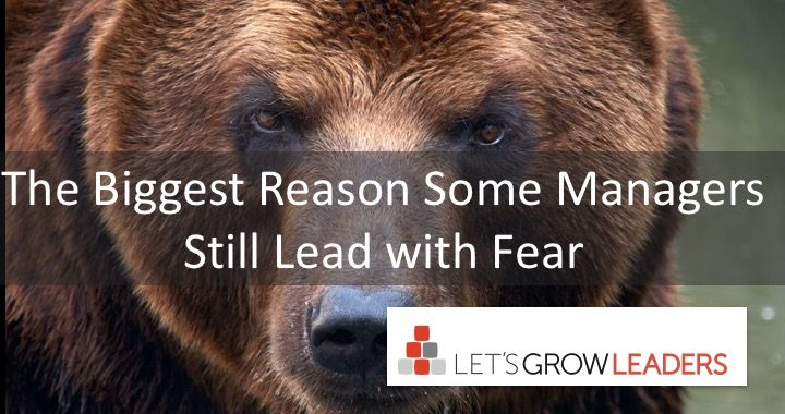 Fear Factor: The Biggest Reason Managers Lead With Fear