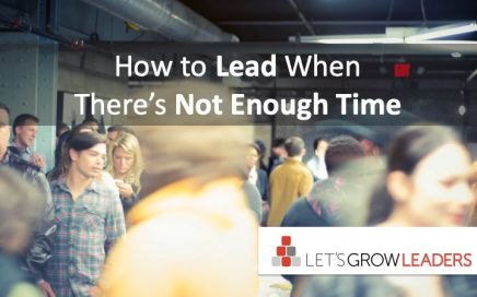How to Lead When There's Not Enough Time