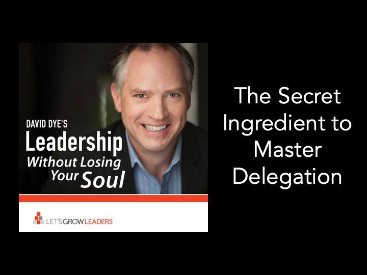 The Secret Ingredient to Master Delegation