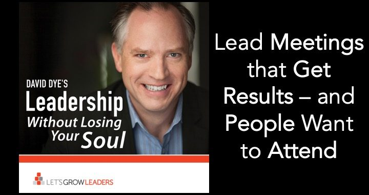 Lead Meetings Get Results People Want to Attend