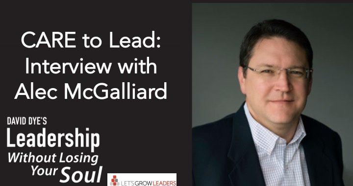 Care to Lead Interview w Alec McGalliard