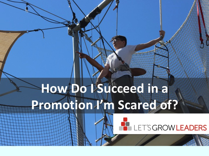 How Do I Succeed at a Promotion at Work (Even When I'm Scared)?