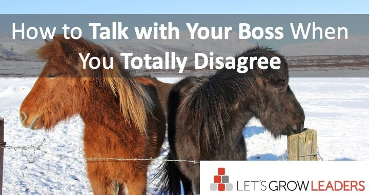 How to talk with your boss when youdisagree