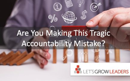 Are You Making This Tragic Accountability Mistake?