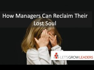 how managers can reclaim their lost soul