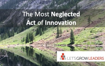 The Most Neglected Act of Innovation