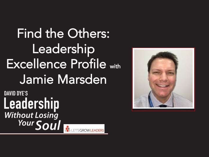 Find the Others – Leadership Excellence Profile with Jamie Marsden