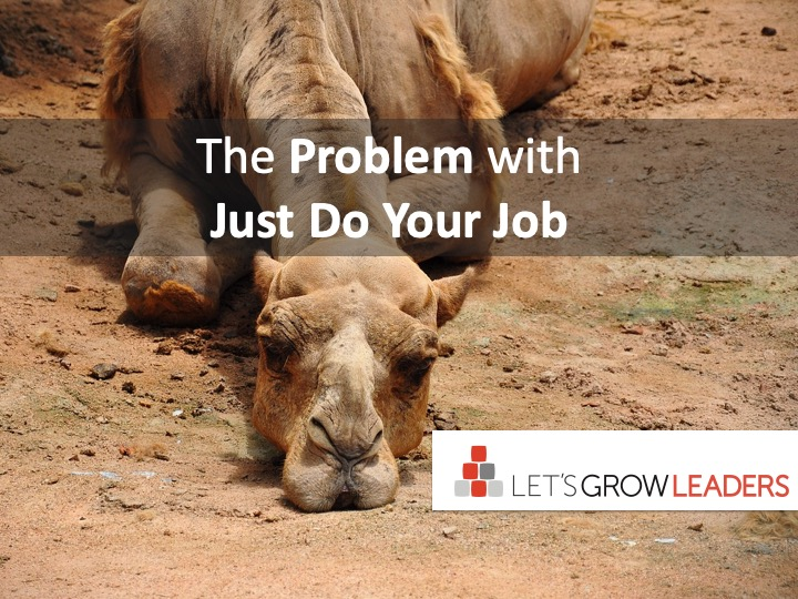 The problem with just do your job
