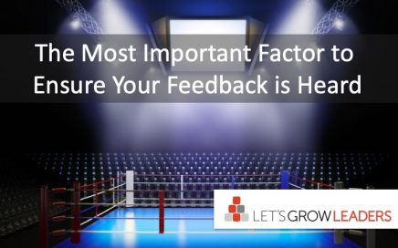 the mot important factor to ensure your feedback is heard