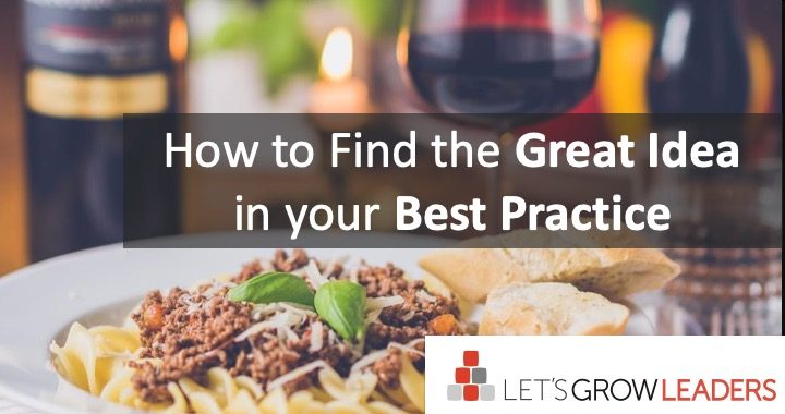 How to find the great idea in your best practice