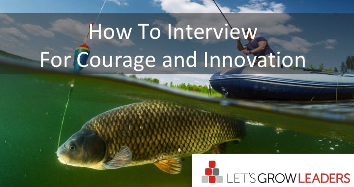 how to interview for courage and innovation