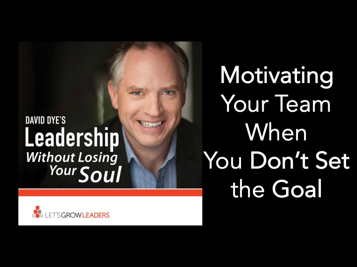 Motivating Your Team When You Don't Set the Goal