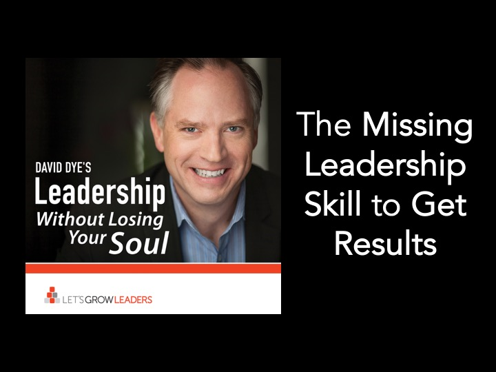 The Missing Leadership Skill to Get Results