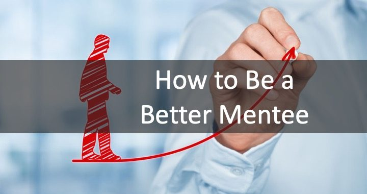 How to Be a Better Mentee