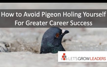 How to Avoid Pigeon Holing Yourself For Greater Career Success