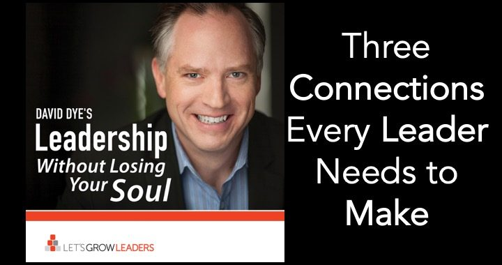 three connections every leader needs to make