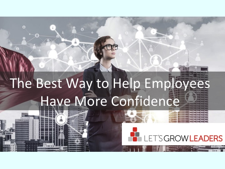 The Best Way To Help Employees Have More Confidence