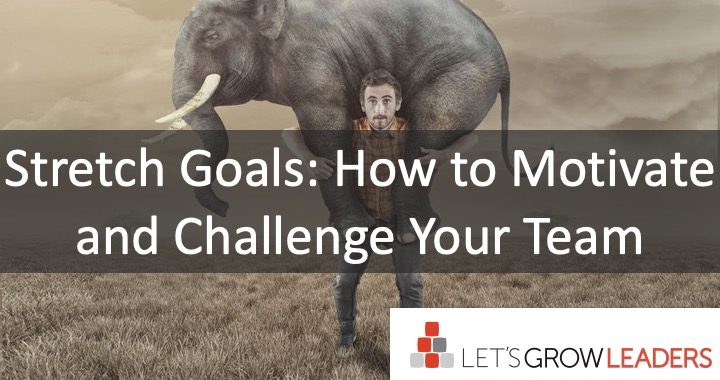 stretch goals: how to motivate your team