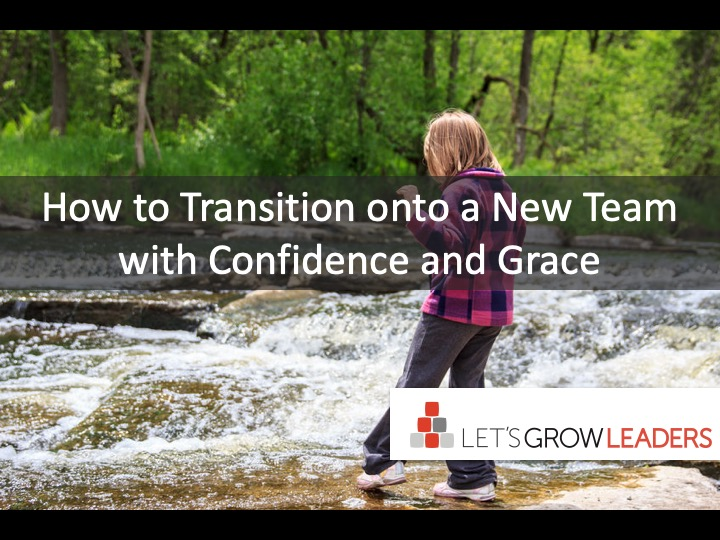 How to Transition Into a New Team With Confidence and Grace