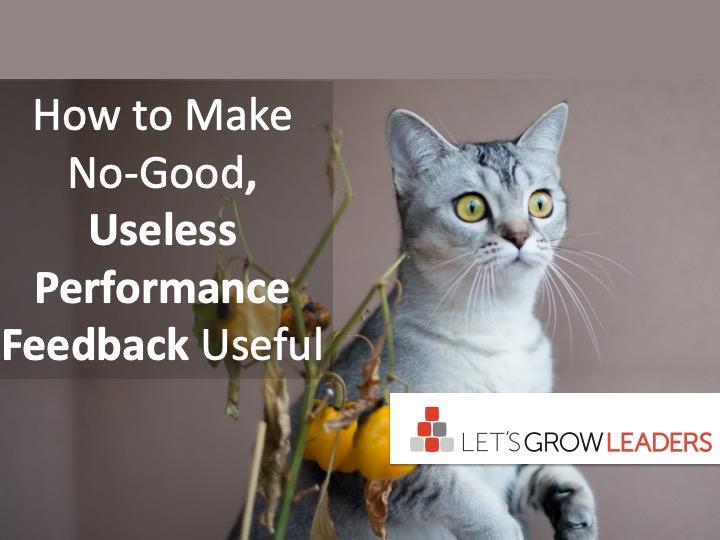 How to Make No-good, Useless Performance Feedback Helpful