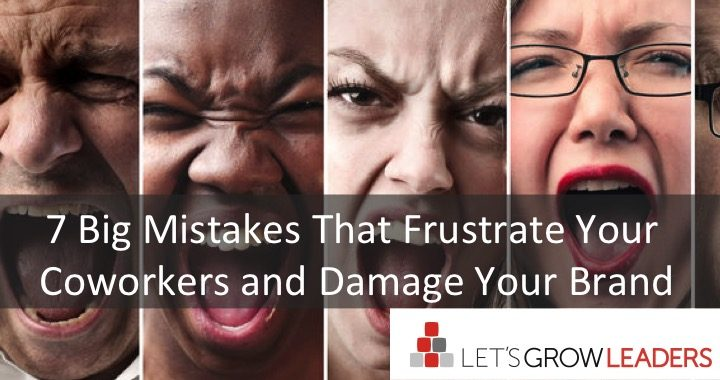7 mistakes that frustrate your coworkers