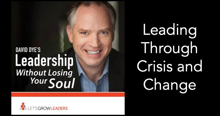 Leading through crisis and change