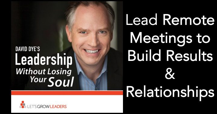 Lead remote meetings to build results and relationships