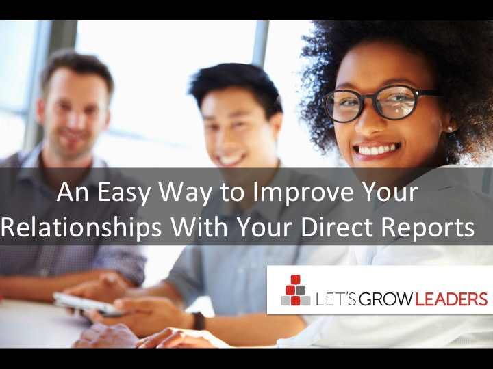 An Easy Way to Improve Your Relationships With Your Direct Reports