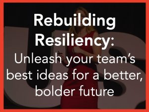 Rebuilding Resiliency Leadership Keynote