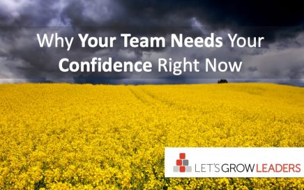 Why your team needs your confidence right now