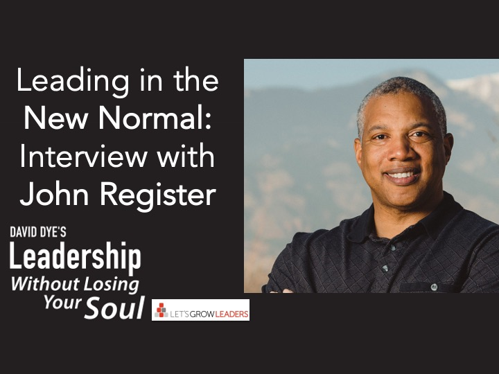 leading new normal interview with john register