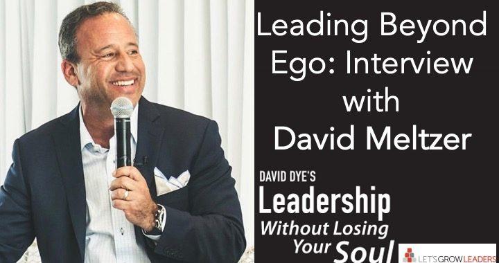 Leading beyond ego interview David Meltzer