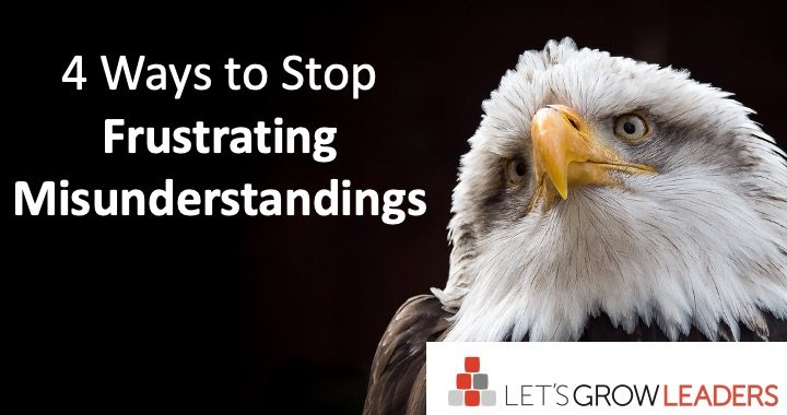 4 Ways to Stop Frustrating Misunderstandings