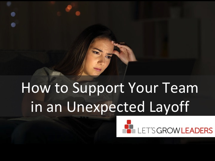 Support your team during an unexpected layoff