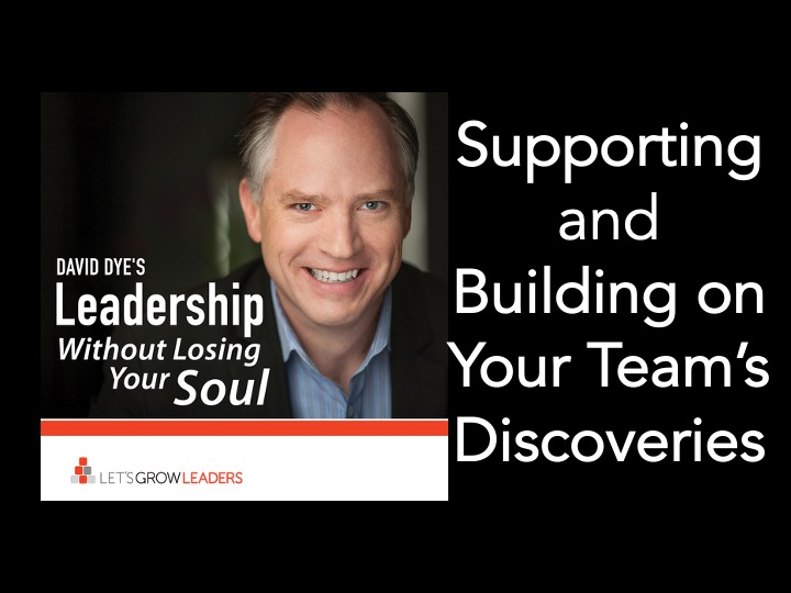 supporting and building on your team's discoveries