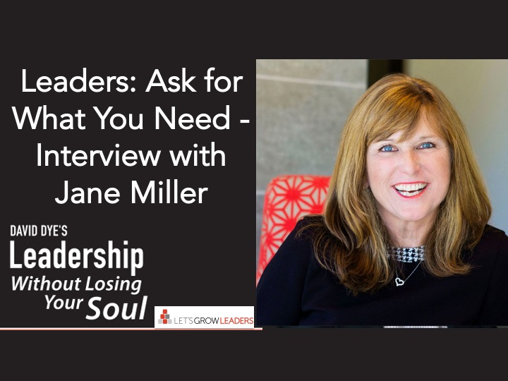 Leaders ask for what you need - interview with Jane Miller
