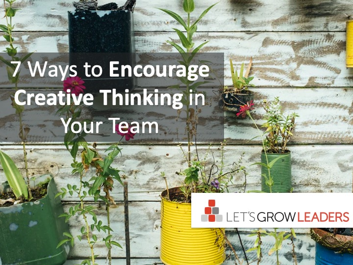 7 Ways to Encourage Creative Thinking in Your Team