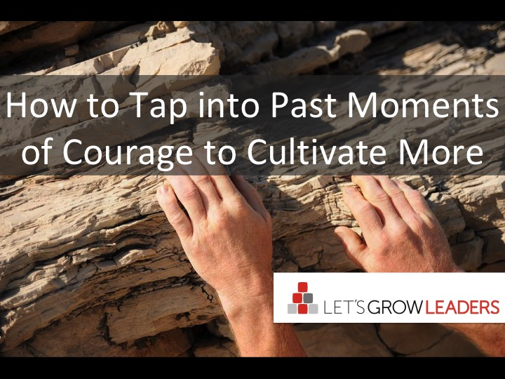 How to Tap into Past Moments of Courage to Cultivate More