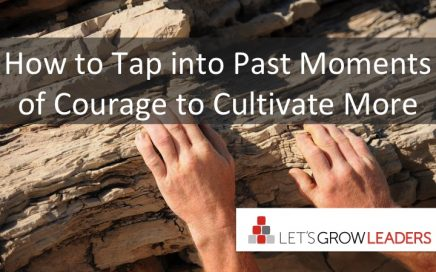 How to Tap Into Past Moments of Courage and Cultivate More