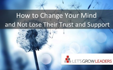 How to Change Your Mind and Not Lose Your Team