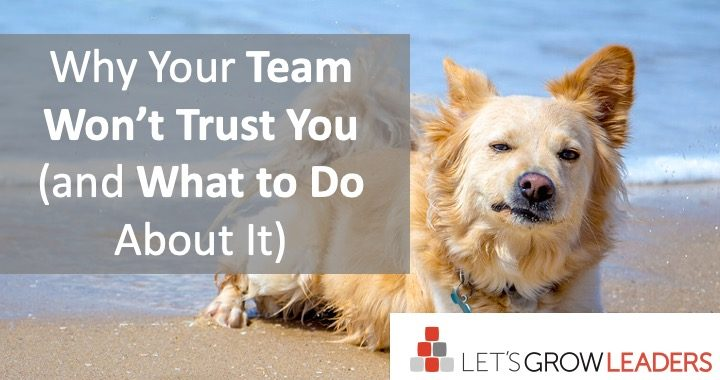 why your team won't trust you