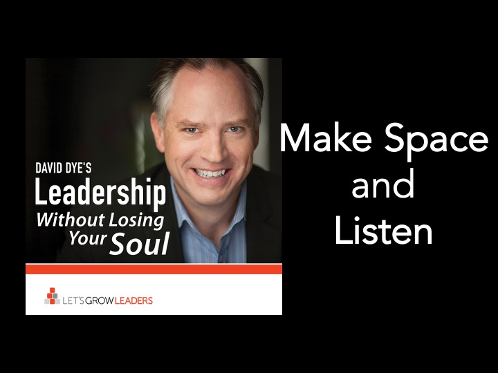 Make Space and Listen