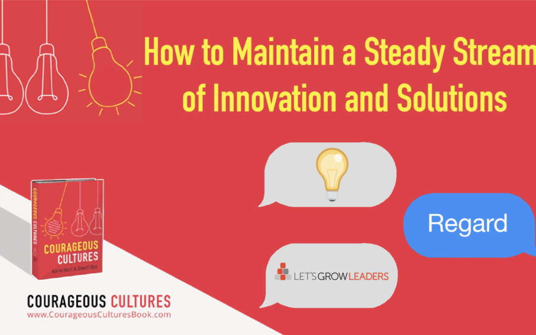 How to Maintain a Steady Stream of Innovation and Solutions
