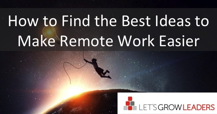 how to find the best ideas to make remote work easier