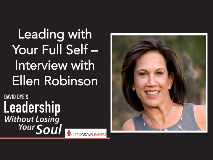 Leading with Your Full Self - Interview with Ellen Robinson